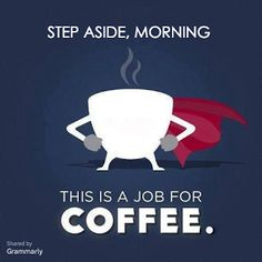 This is going on my desk this summer. Coffee is my superhero.