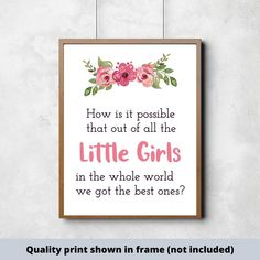 How is it possible that out of all the LITTLE GIRLS , ready to frame, quality PRINT, Nursery decor, girls room ideas Nursery Signs, Room Signs, Nursery Decor, Girl Nursery, Room Decor, Painted Wood Signs, Custom Wood Signs, Little Girl Rooms, Little Girls