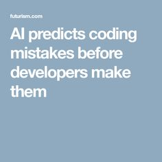 AI predicts coding mistakes before developers make them