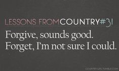 """One of my anthems...""""Not Ready to Make Nice"""" by the Dixie Chicks"""