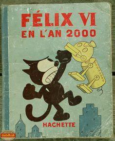 Livre Collection ... FELIX EN L'AN 2000 n°6 (1933). Les aventures de Félix le chat ... sur www.mulubrok.fr