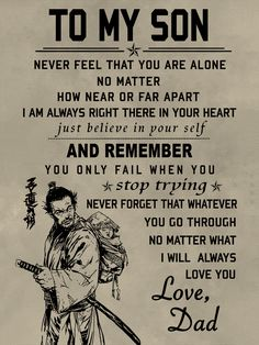 Samurai quotes - samurai Poster to my son My Son Quotes, Father Son Quotes, My Children Quotes, Wife Quotes, Quotes For Kids, Wisdom Quotes, Great Quotes, Quotes Quotes, Positive Quotes