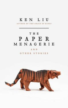 The Paper Menagerie - Ken Liu has published almost 100 short stories and won nearly every genre award in existence. Here, he has selected his 15 favourite stories, including The Man Who Ended History: A Documentary (Finalist for Hugo, Nebula, and Sturgeon Awards), Mono No Aware (Hugo Award winner), The Bookmaking Habits of Select Species (Nebula and Sturgeon award finalists), and the most awarded story in Science Fiction and Fantasy history, The Paper Menagerie