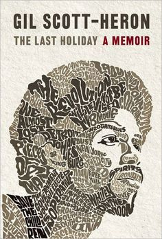Moon In The Gutter: Gil Scott-Heron's The Last Holiday: A Memoir