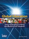 Global Education: Using Technology to Bring the World to Your Students by Laurence Peters