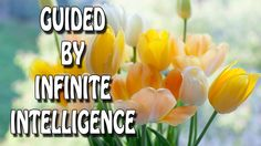 Abraham Hicks - Guided by infinite intelligence