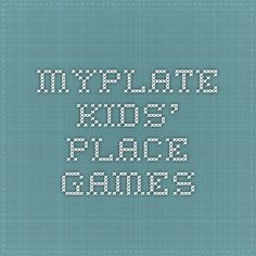 MyPlate Kids' Place -- Games