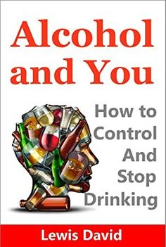 Read Lewis David's book Reversing Alcoholism: Real Recovery from Alcohol Addiction. Published on NA by WINS Health & Wellbeing Publishing. Stop Drinking Alcohol, Quitting Alcohol, Quit Drinking, Got Books, Books To Read, What To Read, Diet Menu, Health And Wellbeing