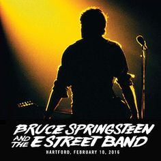 live.brucespringsteen.net - Download Bruce Springsteen & The E Street Band February 10, 2016, XL Center, Hartford, CT MP3 and FLAC