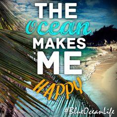 The Ocean Makes Me Happy #BlueOceanLife