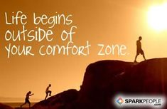 Life begins outside of your comfort zone. | via @SparkPeople #motivation #quotes