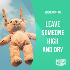 """""""Leave someone high and dry"""" means """"to leave someone in a difficult situation without any help"""". Example: He just walked out and left her high and dry with two kids and a mortgage. #idiom #idioms #slang #saying #sayings #phrase #phrases #expression #expressions #english #englishlanguage #learnenglish #studyenglish #language #vocabulary #efl #esl #tesl #tefl #toefl #ielts #toeic"""