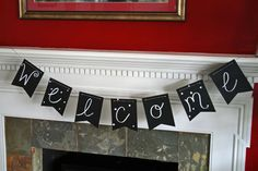 A chalkboard banner never goes out of style because you can just change it up! Love this little message on our mantle!   www.rappsodyinrooms.com