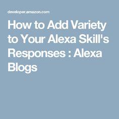 How to Add Variety to Your Alexa Skill's Responses : Alexa Blogs