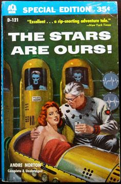 scificovers:  Ace Books D-121: The Stars are Ours!by Andre Norton1955. Cover art by Ed Valigursky.