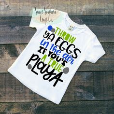 FREE SHIPPING***Throw Ya Eggs In The Air If You's A Tru Playa Infant Bodysuit,Youth Tshirt,Easter,Rabbit,Boys Funny Shirt, Boy Top,Eggs by SweetSouthernCraftCo on Etsy