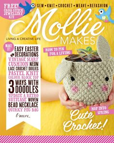 Inside this issue: • Crochet spring planters • Retro bluebird garland • Doodling & printing DIYs • Upcycled suitcase • Bunny plushie • Block colour knitted jumper • Bead embellish collar • Connect with us on Instagram, Twitter, Pinterest and Facebook. Search @MollieMakes Mollie Makes is available in all good newsagents, supermarkets and from our official online store. Download it now from Zinio, Google Play and Apple Newsstand. molliemakes.com/the-magazine/