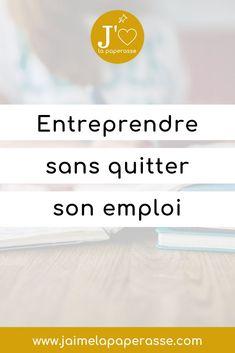 Entreprendre sans quitter son job : mode d'emploi. #jaimelapaperasse #microentreprise #autoentrepreneur #business #blog Job Mode, Seo Blog, Auto Entrepreneur, Digital Marketing, Budgeting, It Works, Business, Facebook, Wallis