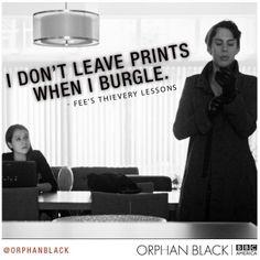 Orphan Black: I don't leave prints when I burgle