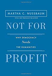 Not for Profit: Why Democracy Needs the Humanities (The Public Square) -- Martha Nussbaum + list of other books she has authored