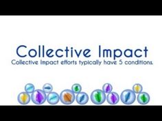 VIDEO - What Is Collective Impact? Diverse organizations coming together to solve complex problems.  (this is what Smart Beginnings is all about!)