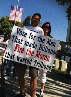 Vote for the man that made billions.  Fire the moron that wasted trillions.