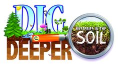 2014 Poster Contest - Dig Deeper: Mysteries in the Soil