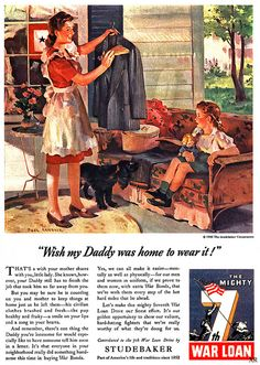 """""""Wish my Daddy was home to wear it!"""" ~ WWII era ad for Studebaker, 1943."""