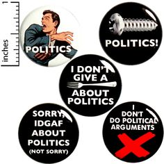 Sarcastic Buttons 5 Pack No Politics Pins for Backpacks or Fridge Magnets Funny 1 Inch Outerspacebacon Anti Politics, Funny Magnets, Funny Buttons, Small Gifts, Lapel Pins, Refrigerators, Lockers, Backpacks, Hate