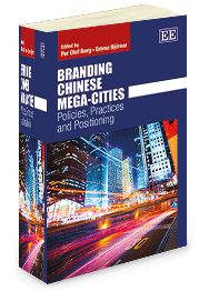 Branding Chinese Mega-Cities: Policies, practices and positioning - edited by Per Olof Berg and Emma Bjorner - June 2014