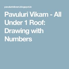 Pavuluri Vikam - All Under 1 Roof: Drawing with Numbers