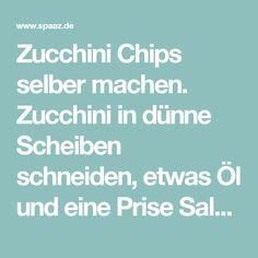 Zucchini Chips selber machen. Zucchini in  dünne Scheiben schneiden, etwas Öl und eine Prise Salz drüber geben und dann für 40 minuten bei 120 Grad in den Ofen. Foto veröffentlicht von Hobby auf Spaaz.de