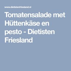 Tomatensalade met Hüttenkäse en pesto - Dietisten Friesland