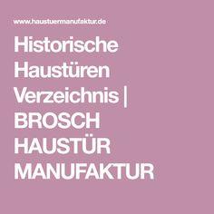 Historische Haustüren Verzeichnis | BROSCH HAUSTÜR MANUFAKTUR