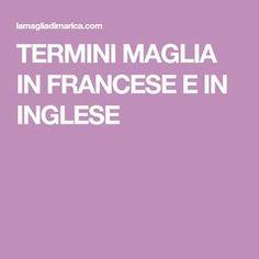 TERMINI MAGLIA IN FRANCESE E IN INGLESE