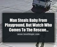 Man Steals Baby From Playground, But Wait Until You See Who Comes To The Rescue...