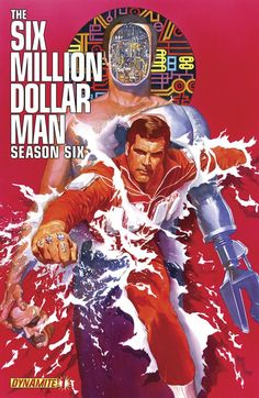 Six Million Dollar Man Season 6 Comes To Comics 40 Years After Season 1