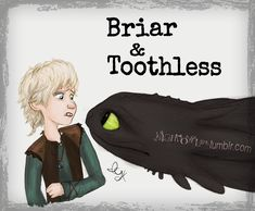 Briar is a little scared of how big Toothless is compared to him.