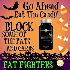 Come one, admit it... Everyone likes Halloween candy. All natural, herbal, non-GMO FatFighter takes care of 78% of the carbs & 30% of the fats!
