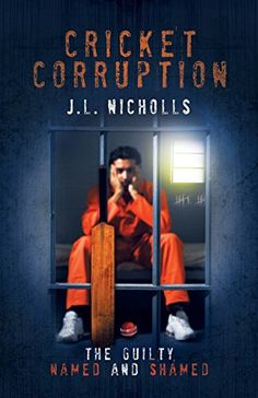 Book: Cricket Corruption: The Guilty Named And Shamed