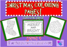Christmas Coloring Pages Set 4 3 different pages to colorMerry and Bright with Christmas lights, Christmas ornament, and stocking You may print and reproduce as many copies of these as you would like for personal and classroom use! Thanks for looking, and have a great day!