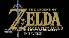 The legend of zelda breath of the wild e3 THEME REVERSED!