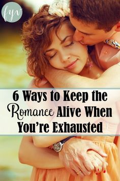 Inspiration and ideas for keeping romance alive in your marriage, even when you're exhausted!