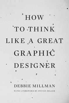 """How to Think Like a Great Graphic Designer Debbie Millman """"If I get up every day with the optimism that I have the capacity for growth, then that's success for me."""" Legendary graphic designer Paula Scher on why creativity works like a slot machine: Web Design, Design Logo, Design Poster, Graphic Design Tips, Graphic Design Inspiration, Tool Design, Graphic Designers, Design Basics, Design Process"""