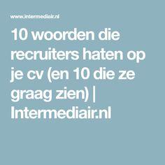 10 woorden die recruiters haten op je cv (en 10 die ze graag zien) | Intermediair.nl