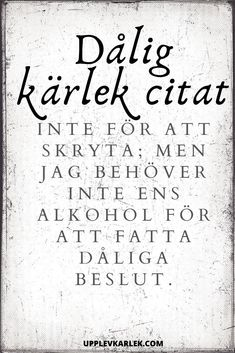Swedish Quotes, Swedish Language, Dont You Know, Great Words, Perception, Puns, Texts, Qoutes, Poetry