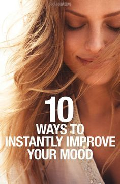 Improve your mood INSTANTLY with these tips.