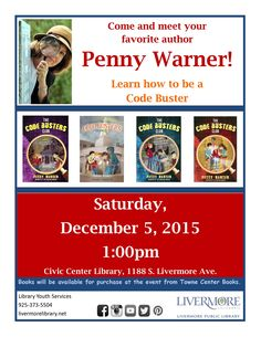 "Meet Penny Warner, award-winning author of middle grade series ""The Code Busters Club"". She'll discuss her series & teach code breaking skills. This free event is designed for 3rd-6th graders. Books will be available for purchase from Towne Center Books. 12/5/2015, 1pm, Civic Center Library."