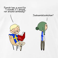 Scandinavia and the World: Learn Finnish Finnish Memes, Funny Memes, Hilarious, Jokes, Satw Comic, Learn Finnish, Finnish Language, English Language, Finnish Words