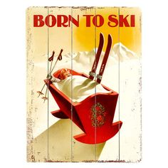 I pinned this Born To Ski Wall Art from the Ski Chalet event at Joss and Main!
